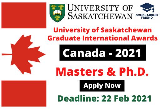 University of Saskatchewan Graduate International Awards – Canada Scholarship – 2021 - Scholarship Friend - Masters and Ph.D