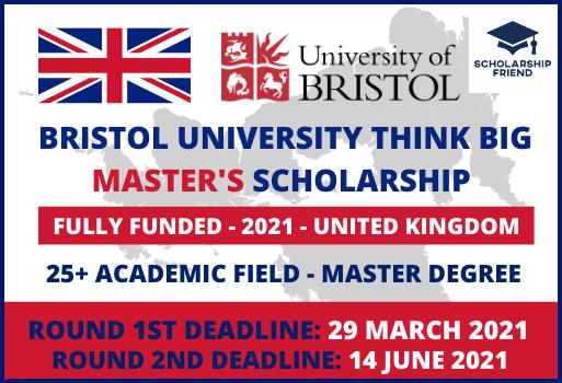 Bristol University Think Big Master's Scholarship In UK-Scholarship Friend (1)