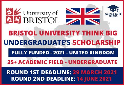 Bristol University Think Big Undergraduate's Scholarship In UK-Scholarship Friend
