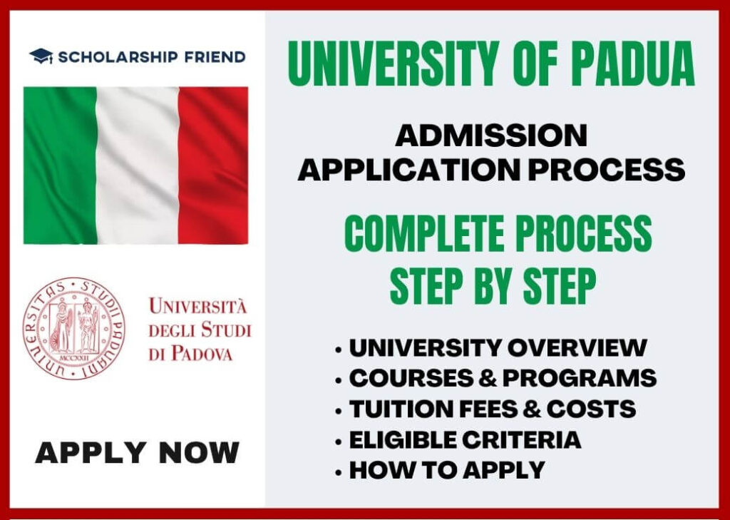 University of Padua Application Process that how to apply, Required Documents, Free Sturcture, Eligible Criteria, Deadlines and Courses in 2021-2022, Scholarship Friend