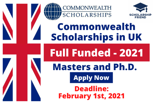 Commonwealth Scholarships Full Funded - United Kingdom - 2021 - Scholarship Friend - Masters and Ph.D